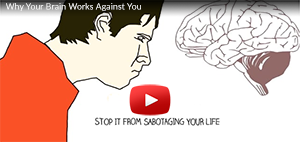 Video on Why Your Brain Works Against You